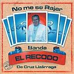 La Banda El Recodo No Me Se Rajar