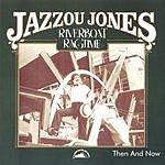 Jazzou Jones Riverboat Ragtime - Then & Now