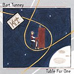 Bart Tunney Table For One