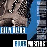 Billy Bizor Blues Masters