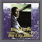 Big Maceo Merriweather Big Maceo, Vol.2: Big City Blues (1945-1950)