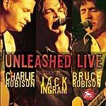 Charlie Robison Unleashed Live
