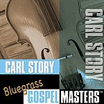 Carl Story Bluegrass Gospel Masters