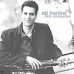 Ed Harlow First Encounter