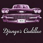 Django's Cadillac Django's Cadillac
