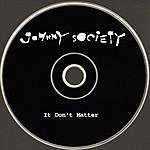 Johnny Society It Don't Matter