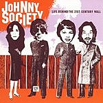 Johnny Society Life Behind The 21st Century Wall