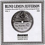 Blind Lemon Jefferson Blind Lemon Jefferson: Complete Recorded Works, Vol.3 (1928)