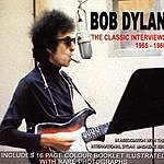 Bob Dylan Bob Dylan - The Classic Interviews 1965-1966