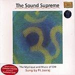 Pandit Jasraj Om: The Sound Supreme