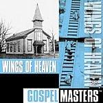 Wings Of Heaven Gospel Masters