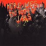 Jaks Here Lies The Body Of Jaks