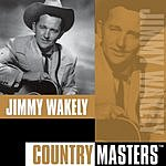 Jimmy Wakely Country Masters: Jimmy Wakely