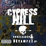 Cypress Hill Unreleased & Revamped EP