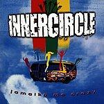 Inner Circle Jamaika Me Crazy