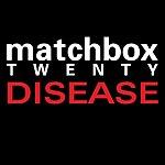 Matchbox Twenty Disease