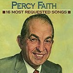 Percy Faith & His Orchestra 16 Most Requested Songs