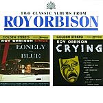 Roy Orbison Lonely And Blue/Crying