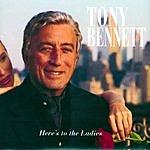 Tony Bennett Here's To The Ladies