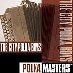 The City Polka Boys Polka Masters: The City Polka Boys