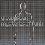 Grooverider Mysteries Of Funk