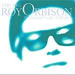 Roy Orbison The Big O: The Original Singles Collection