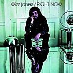 Wizz Jones Right Now