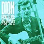 Dion Bronx Blues: The Columbia Recordings