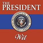 W.I.T. The President