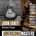 John Fahey Americana Masters, Vol.3