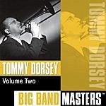 Tommy Dorsey Big Band Masters, Vol.2