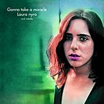 Laura Nyro Gonna Take A Miracle