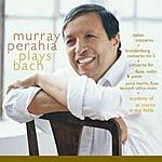 Murray Perahia Italian Concerto; Brandenburg Concerto No. 5; Concerto For Flute, Violin, Harpsichord