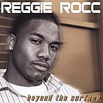Reggie Rocc Beyond The Surface