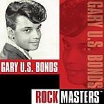 Gary U.S. Bonds Rock Masters: Gary 'U.S.' Bonds