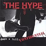 The Hype Rock & Roll: Confidential