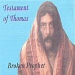 Broken Prophet Testament Of Thomas