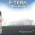 B-Team Blues Band Bungalowlita