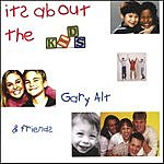 Gary Alt & Friends It's About The Kids