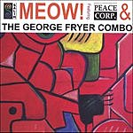 George Fryer Combo Meow