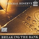 Federal Reserve Breaking The Bank (Parental Advisory)