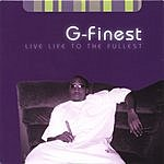 G-Finest Live Life To The Fullest