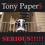 Tony Papers Serious!!!!!