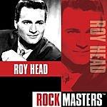 Roy Head Rock Masters: Roy Head