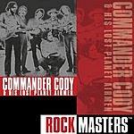 Commander Cody & His Lost Planet Airmen Rock Masters: Commander Cody & His Lost Planet Airmen