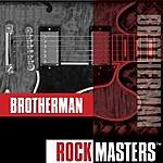 Brotherman Rock Masters: Brotherman