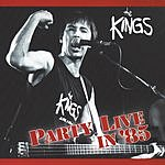 The Kings Party Live In '85