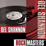 Del Shannon Rock Masters: Del Shannon