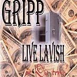 Gripp Live Lavish Or Die Tryin'