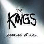 The Kings Because Of You